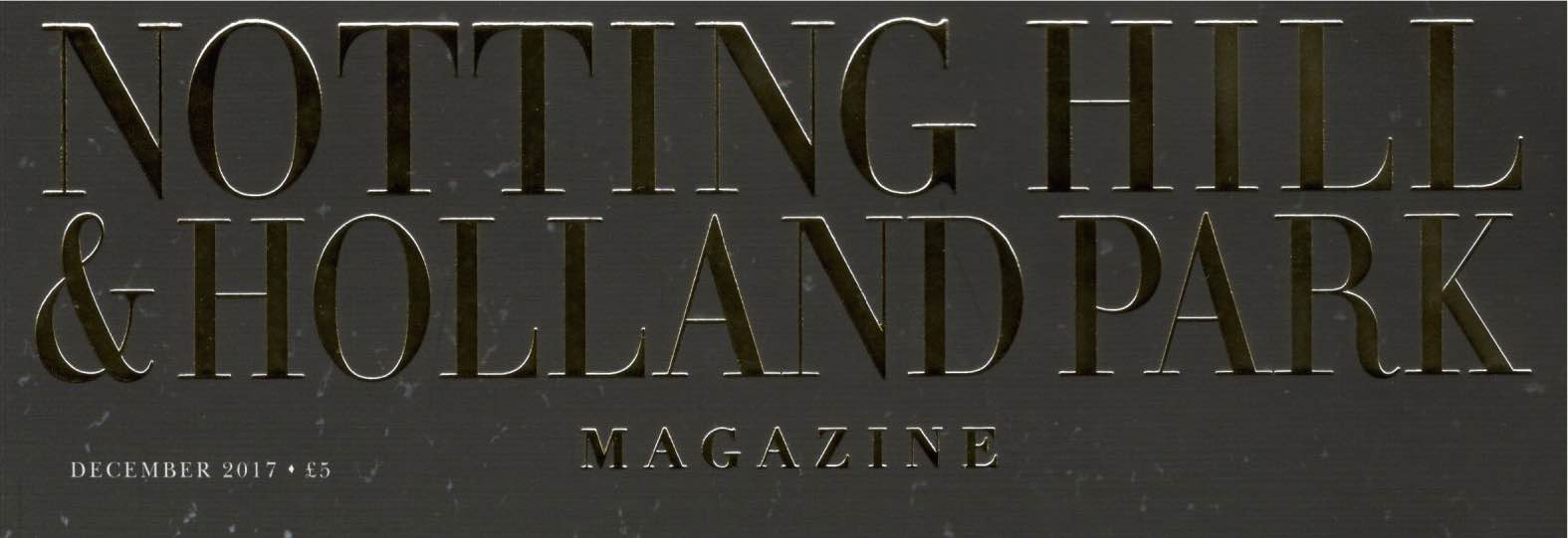 Notting Hill & Holland Park Magazine, December 2017